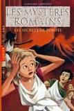 Aline Bureau et Caroline Lawrence - Les mystères romains T2 : Les secrets de Pompéi.