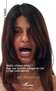 Aline Caillet - Quelle critique artiste ? - Pour une fonction critique de l'art à l'âge contemporain.
