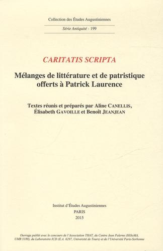 Aline Canellis et Elisabeth Gavoille - Caritatis scripta - Mélanges de littérature et de patristique offerts à Patrick Laurence.