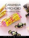 Aline Caron et Sarah Schmidt - Carambar & Michoko - les meilleures recettes.