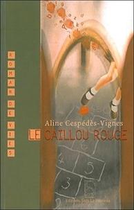 Aline Cespédès-Vignes - Le caillou rouge.