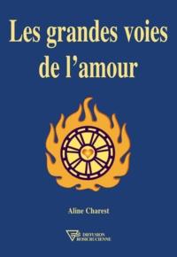 Aline Charest - Les grandes voies de l'amour.