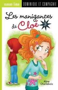 Aline Charlebois et Manuella Côté - Les manigances de Cloé  : Les manigances de Cloé 3.