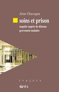 Aline Chassagne - Soins et prison - Enquête auprès de détenus gravement malades.