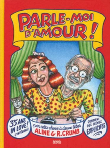 Aline Crumb et Robert Crumb - Parle-moi d'amour !.