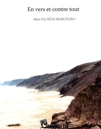 Aline Da Silva Marcelino - En vers et contre tout.