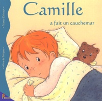Aline de Pétigny et Nancy Delvaux - Camille a fait un cauchemar.