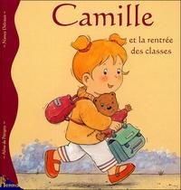 Aline de Pétigny et Nancy Delvaux - Camille et la rentrée des classes - Avec 1 sac à dos.