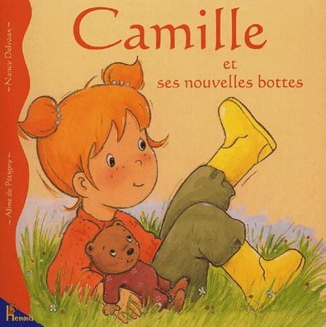 Aline de Pétigny et Nancy Delvaux - Camille et ses nouvelles bottes.