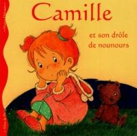 Aline de Pétigny et Nancy Delvaux - Camille et son drôle de nounours.