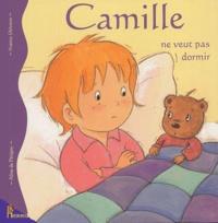 Aline de Pétigny et Nancy Delvaux - Camille ne veut pas dormir.