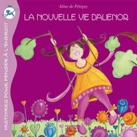Aline de Pétigny - La nouvelle vie d'Aliénor.