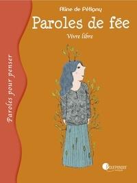 Aline de Pétigny - Paroles de fée - Vivre libre.