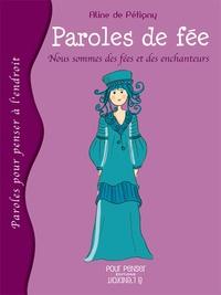 Aline de Pétigny - Paroles de fée - Nous sommes des fées et des enchanteurs.