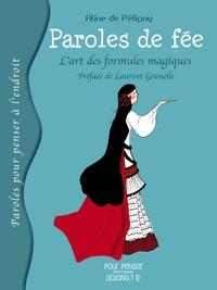 Aline de Pétigny - Paroles de fée - L'art des formules magiques.