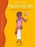 Aline de Pétigny - Paroles de fée - 4 clés pour s'ouvrir à la vie.