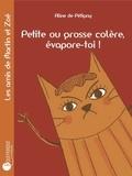 Aline de Pétigny - Petite ou grosse colère, évapore-toi !.