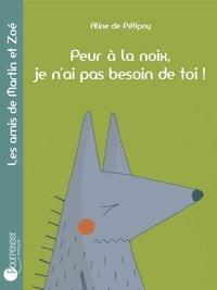 Aline de Pétigny - Peur à la noix, je n'ai pas besoin de toi !.