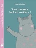 Aline de Pétigny - Sans rancoeur, tout est meilleur !.