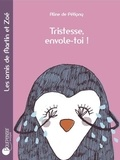 Aline de Pétigny - Tristesse, envole-toi !.