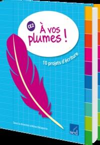 Aline Delaporte - A vos plumes ! CE2 - 10 projets d'écriture.