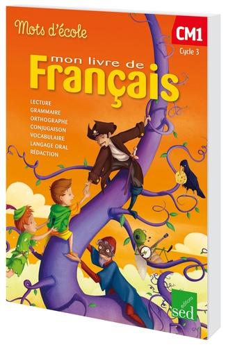 Mon Livre De Francais Cm1 Cycle 3 Manuel De L Eleve