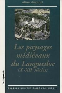 Aline Durand - Les paysages médiévaux du Languedoc (Xe-XIIe siècles).
