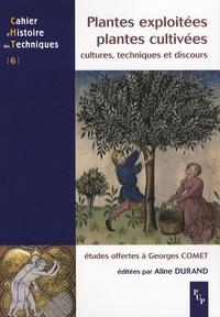 Aline Durand - Plantes exploitées, plantes cultivées - Cultures, techniques et discours, Etudes offertes à Georges Comet.