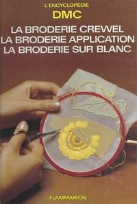 Aline Elmayan et  Dollfus-Mieg et cie (DMC) - La broderie Crewel, la broderie application, la broderie sur blanc - La garniture des ouvrages.