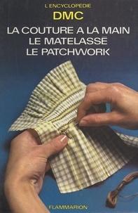 Aline Elmayan et  Dollfus-Mieg et cie (DMC) - La couture à la main, le matelassé, le patchwork - La garniture des ouvrages.