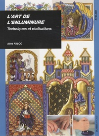 Aline Falco - L'art de l'enluminure - Techniques et réalisations.
