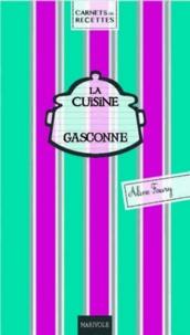 Aline Faurie - La cuisine gasconne.