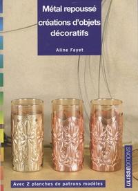 Aline Fayet - Métal repoussé - Création d'objets décoratifs.