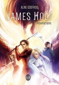 Aline Godfroid - James Holt - 1. Révélations.