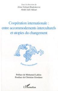 Aline Gohard-Radenkovic et Abdeljalil Akkari - Coopération internationale : entre accommodements interculturels et utopies du changement.