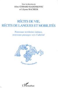 Aline Gohard-Radenkovic et Lilyane Rachedi - Récits de vie, récits de langues et mobilités - Nouveaux territoires intimes, nouveaux passages vers l'altérité.