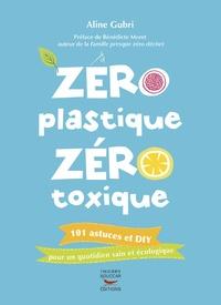 Livres à téléchargement gratuit ipad Zéro plastique zéro toxique par Aline Gubri