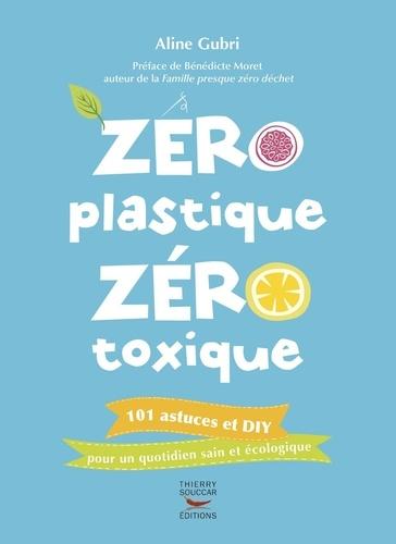 Zéro plastique zéro toxique - Format ePub - 9782365492782 - 9,49 €