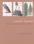 Aline Hamonou-Mahieu - Claude Aubriet - Artiste naturaliste des Lumières.