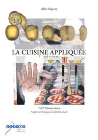 Aline Irigaray - La cuisine appliquée BEP bioservices - Agent technique d'alimentation.