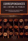Aline Janquart-Thibault et Catherine Orsini-Saillet - Correspondances - De l'intime au public.