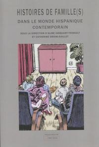 Aline Janquart-Thibault et Catherine Orsini-Saillet - Histoires de famille(s) dans le monde hispanique contemporain.