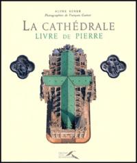 Aline Kiner et François Guénet - La cathédrale - Livre de pierre.