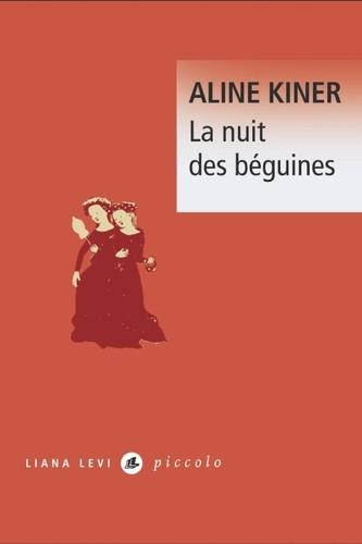Aline Kiner - La nuit des béguines.