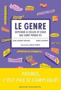 Aline Laurent-Mayard et Marie Zafimehy - Le genre expliqué à celles et ceux qui sont perdu·es.