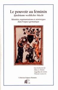 Aline Le Berre et Angelika Schober - Le pouvoir au féminin - Identités, représentations et stéréotypes dans l'espace germanique.
