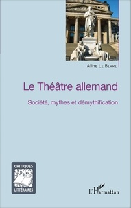 Le théâtre allemand - Société, mythes et démythification.pdf