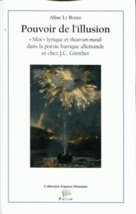 """Aline Le Berre - Pouvoir de l'illusion - """"Moi"""" lyrique et theatrum mundi dans la poésie baroque allemande et chez J-C Günther."""
