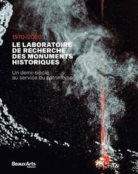 Aline Magnien - Le laboratoire de recherche des monuments historiques - Un demi-siècle au service du patrimoine 1970-2020.