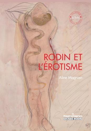 Aline Magnien - Rodin et l'érotisme.